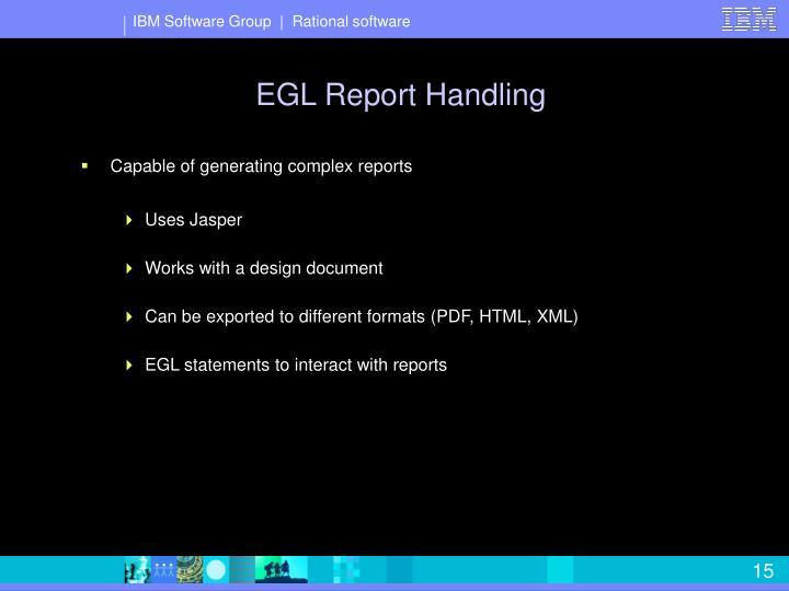 EGL Report Handling
