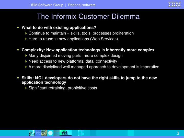 The Informix Customer Dilemma