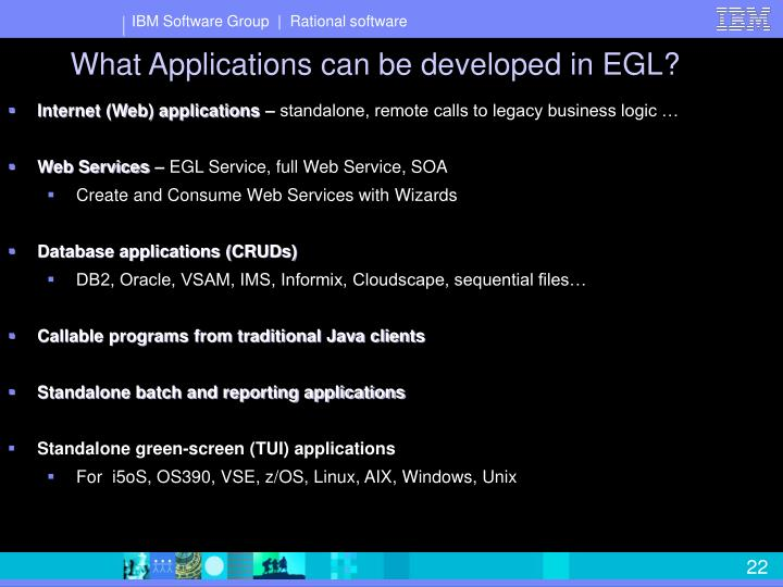 What Applications can be developed in EGL?