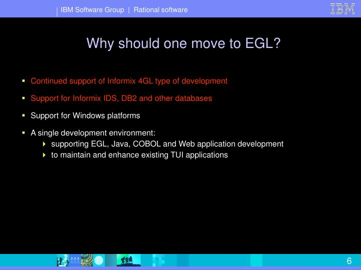Why should one move to EGL?