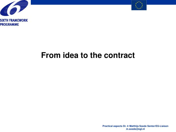 From idea to the contract