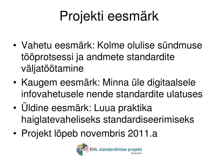 Projekti eesmärk