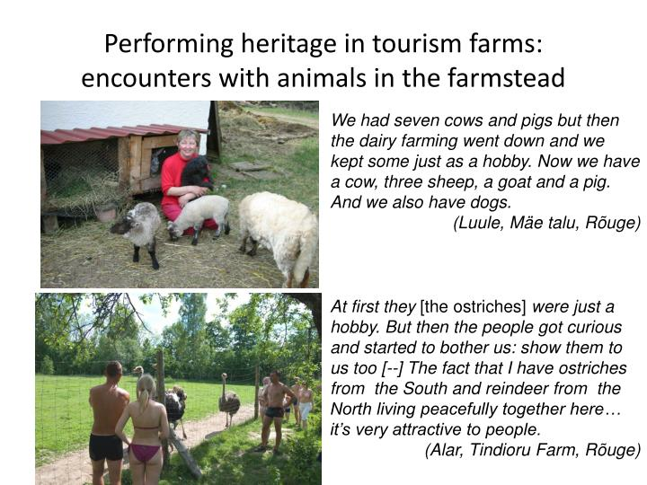 Performing heritage in tourism farms: encounters with animals in the farmstead
