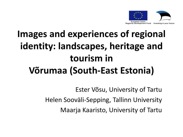 Images and experiences of regional identity: landscapes, heritage and tourism in