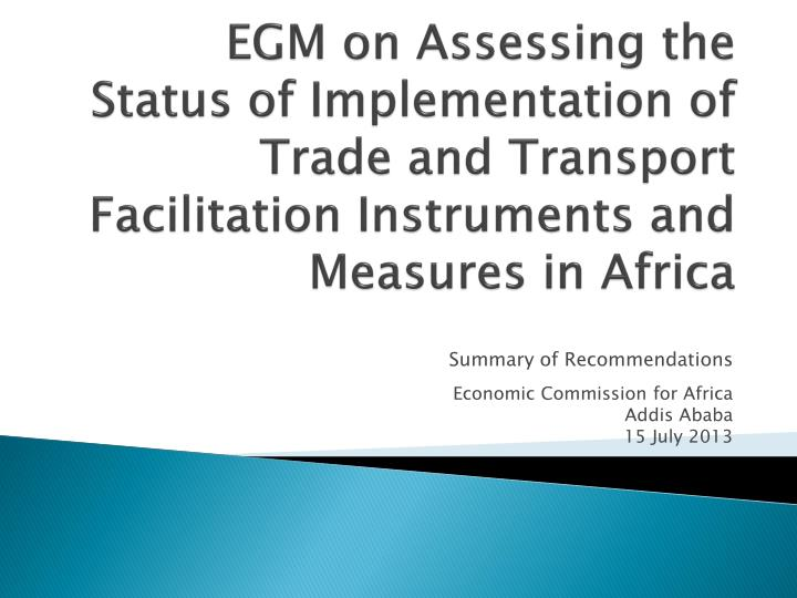 EGM on Assessing the Status of Implementation of Trade and Transport Facilitation Instruments and Me...