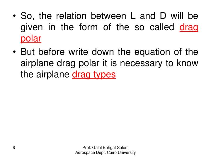 So, the relation between L and D will be given in the form of the so called