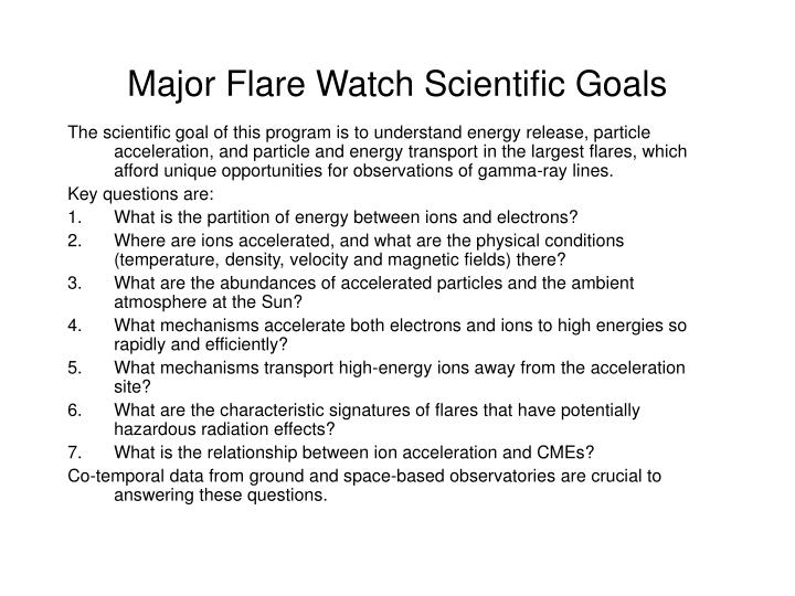 Major flare watch scientific goals