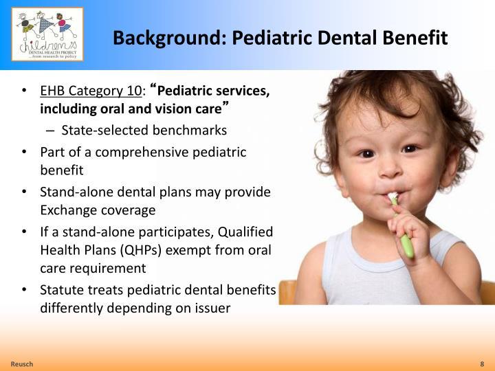 Background: Pediatric Dental Benefit