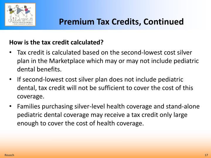 Premium Tax Credits, Continued