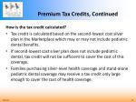 premium tax credits continued