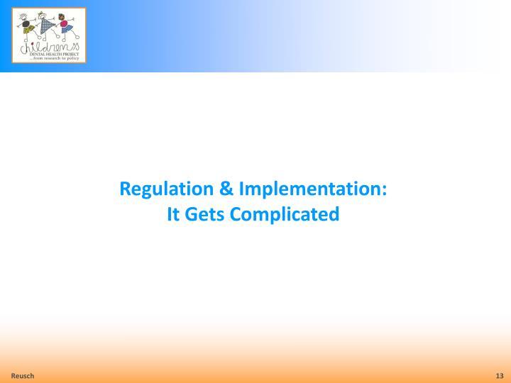 Regulation & Implementation: