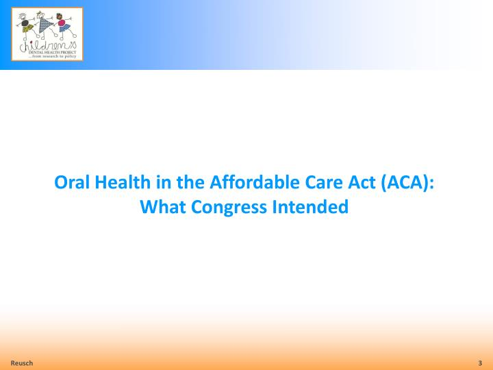 Oral Health in the Affordable Care Act (ACA):