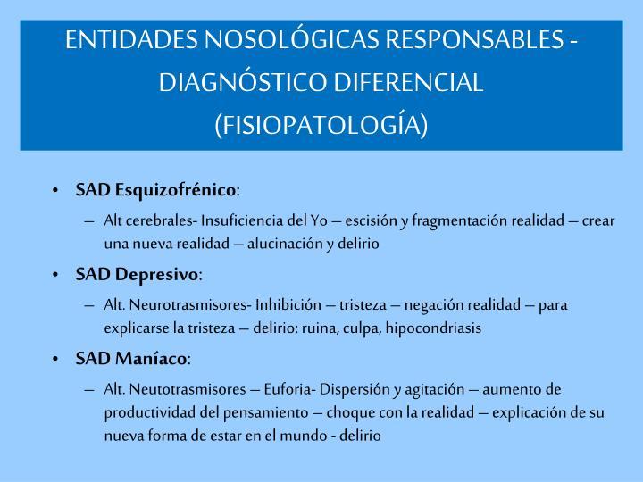 ENTIDADES NOSOLÓGICAS RESPONSABLES - DIAGNÓSTICO DIFERENCIAL