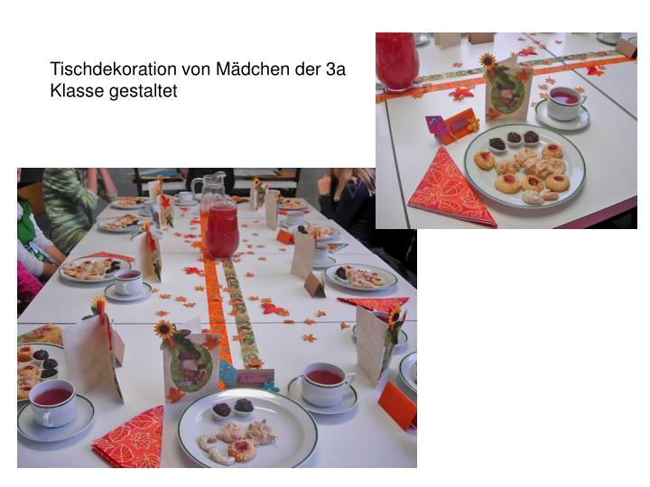 Tischdekoration von Mädchen der 3a Klasse gestaltet