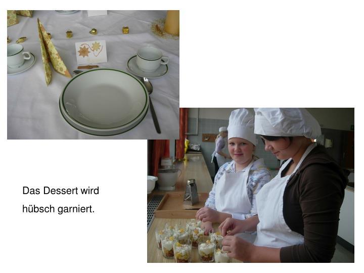 Das Dessert wird