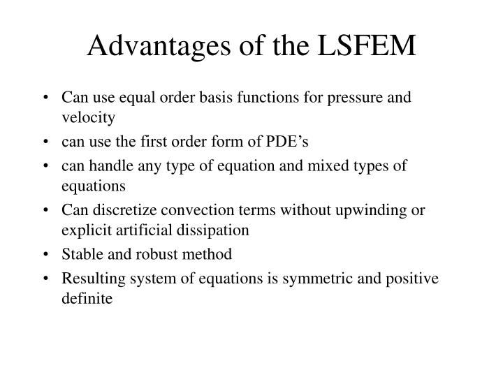 Advantages of the LSFEM