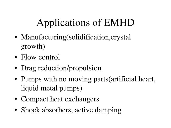 Applications of EMHD