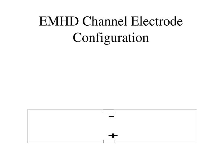 EMHD Channel Electrode Configuration