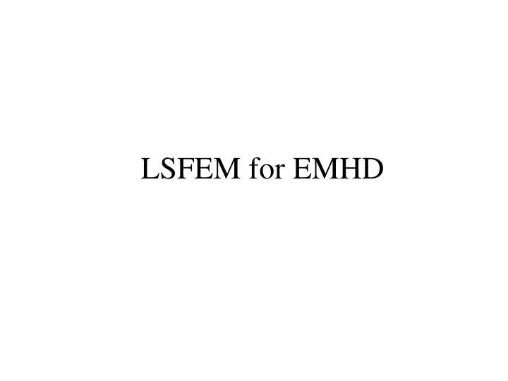 LSFEM for EMHD