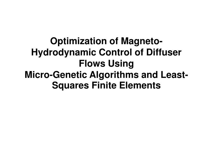 Optimization of Magneto-Hydrodynamic Control of Diffuser Flows Using