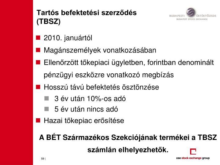 Tartós befektetési szerződés (TBSZ)