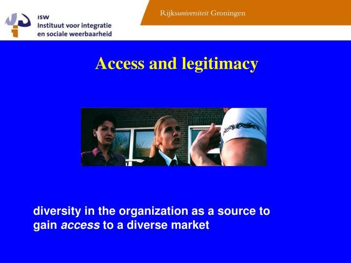 Access and legitimacy