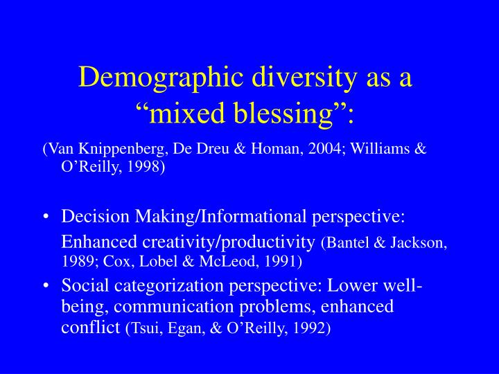 "Demographic diversity as a ""mixed blessing"":"