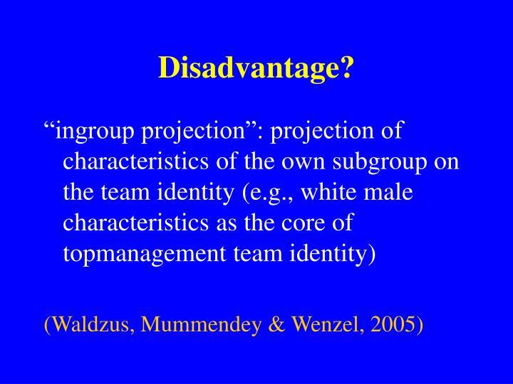 Disadvantage?