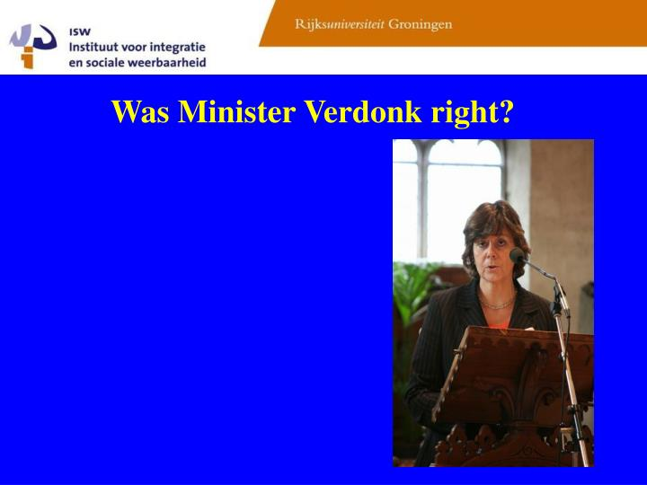 Was Minister Verdonk right?