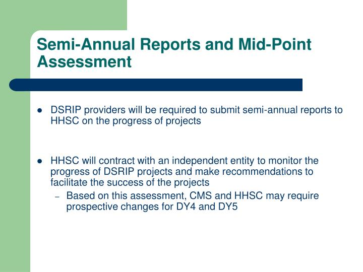 Semi-Annual Reports and Mid-Point Assessment