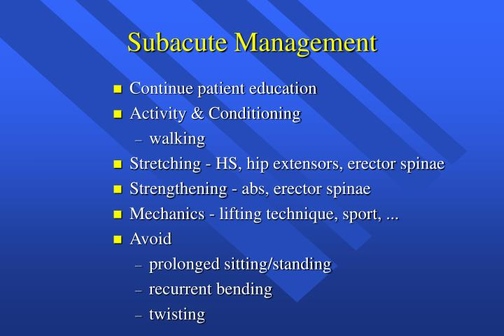 Subacute Management