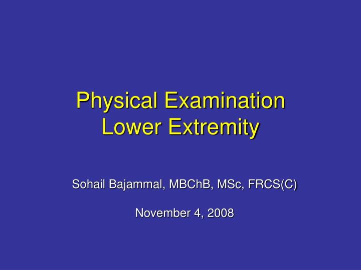 Physical examination lower extremity