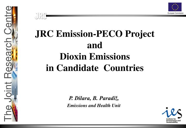 Jrc emission peco project and dioxin emissions in candidate countries