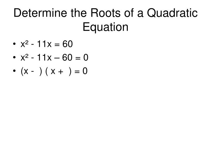 Determine the Roots of a Quadratic Equation