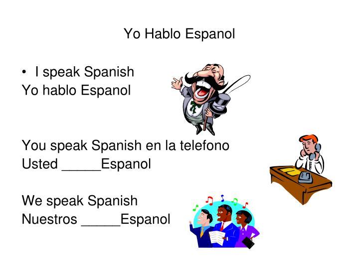 Yo Hablo Espanol