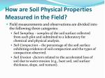 how are soil physical properties measured in the field