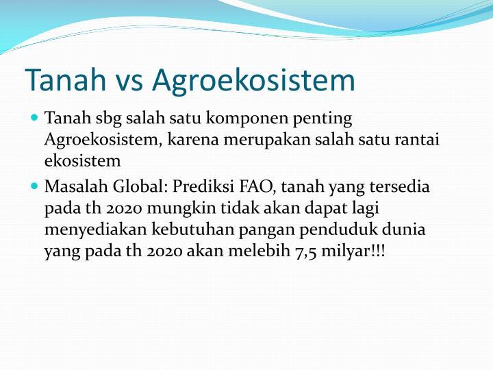 Tanah vs Agroekosistem