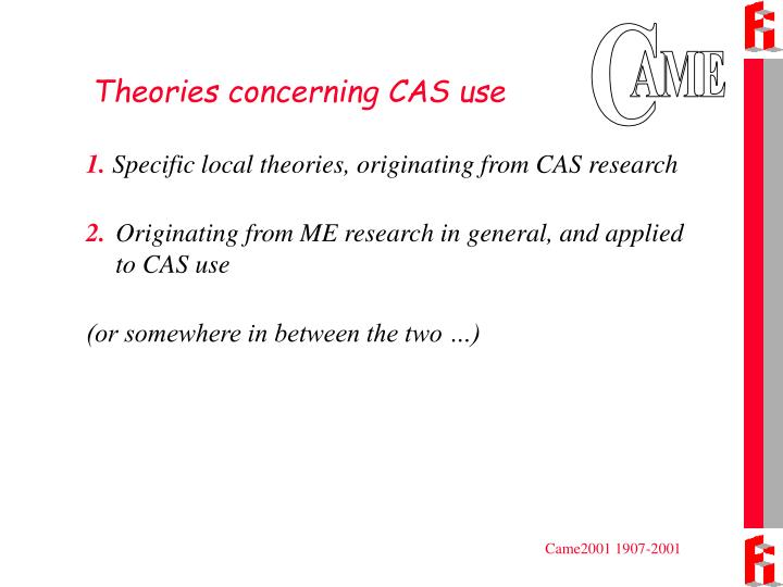 Theories concerning CAS use