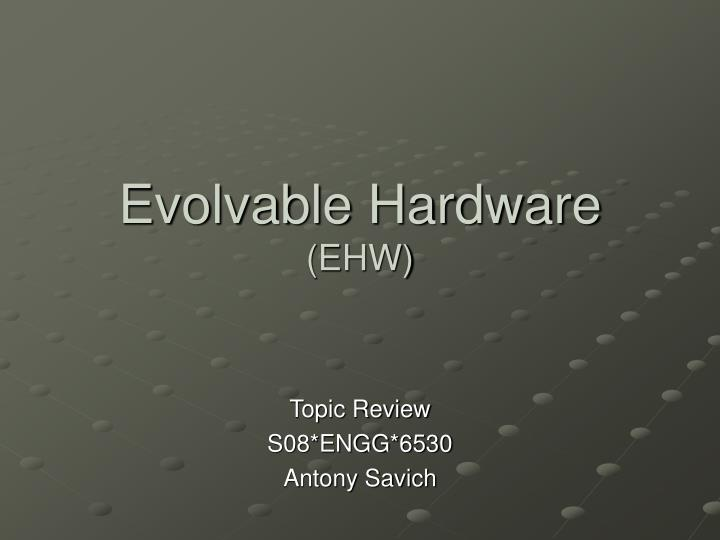 Evolvable hardware ehw