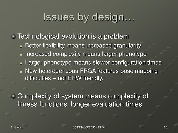 Issues by design…