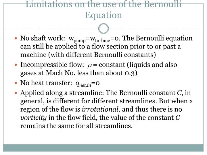 Limitations on the use of the Bernoulli Equation