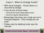 case 2 when to change funds2