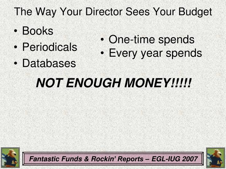 The Way Your Director Sees Your Budget