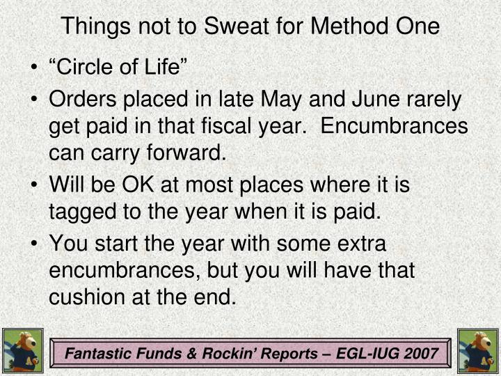 Things not to Sweat for Method One