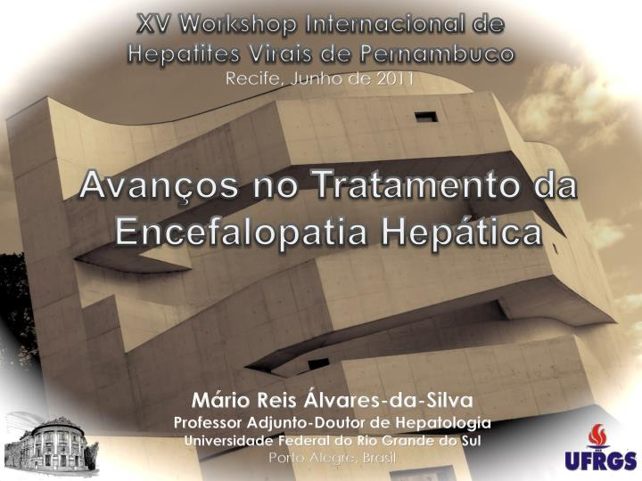 XV Workshop Internacional de                     Hepatites Virais de Pernambuco