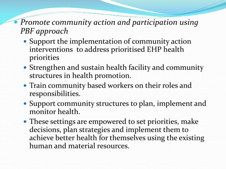 Promote community action and participation using PBF approach