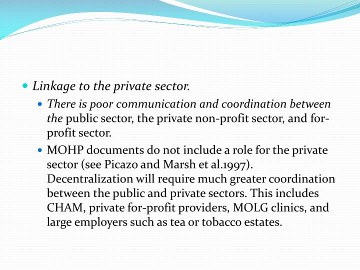 Linkage to the private sector.