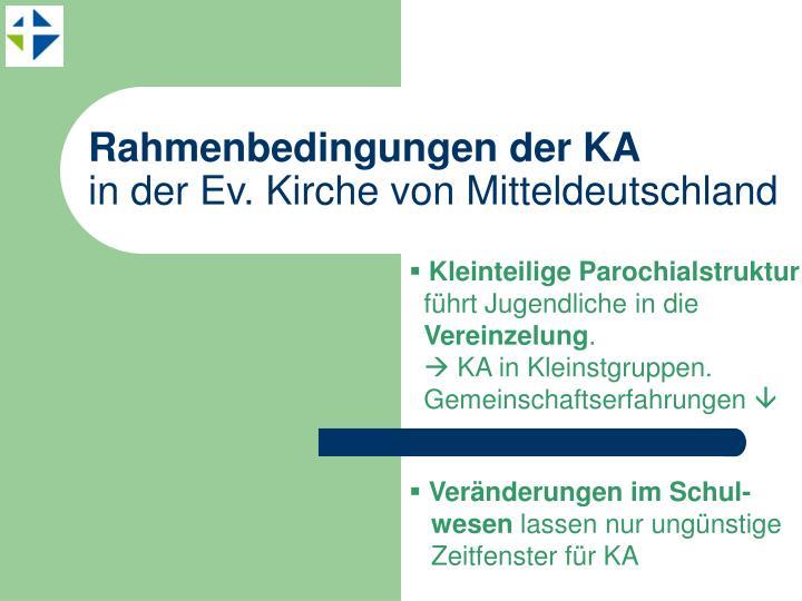 Rahmenbedingungen der KA