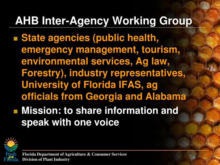 State agencies (public health, emergency management, tourism, environmental services, Ag law, Forestry), industry representatives, University of Florida IFAS, ag officials from Georgia and Alabama