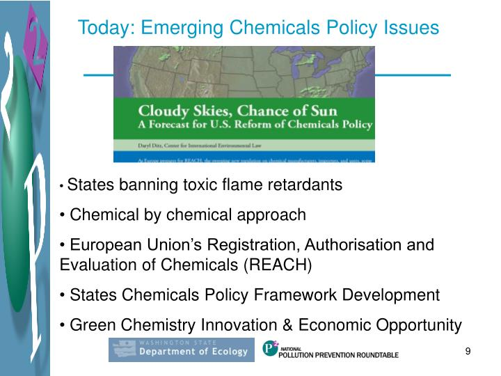 Today: Emerging Chemicals Policy Issues